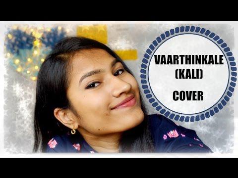 Vaarthinkale(Kali) - Cover | Malayalam Song with Lyrics