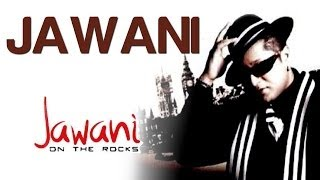 Jawani - Jawani On The Rocks | Taz - Stereo Nation Feat. Don Mixicano | Taz - Stereo Nation