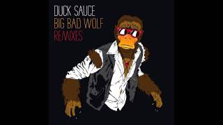Duck Sauce - Big Bad Wolf (Dada Life Remix)
