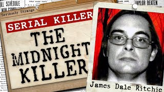 The Midnight Sun Killer - James Dale Ritchie | SERIAL KILLER FILES #37