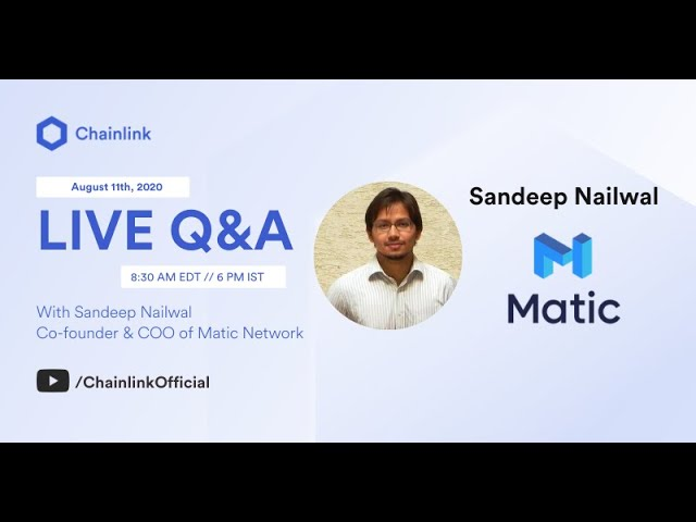 Matic Network and Chainlink Live Q&A: DeFi, Blockchain Gaming, and L2 Scalability