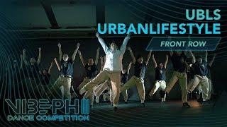 UBLS - Urbanlifestyle | VIBE PH III [@AyelMari Front Row 4K] | #VIBEPH