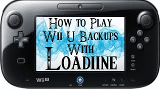 [Tutorial] How to play Wii U backups on Wii U using Loadiine