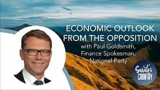 """Economic outlook from the opposition"" with Paul Goldsmith, Finance Spokesman, National Party"