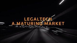 Legaltech: A maturing market