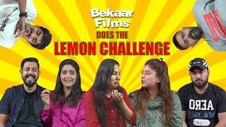 Lemon Challenge | Bekaar Films | Challenge Video
