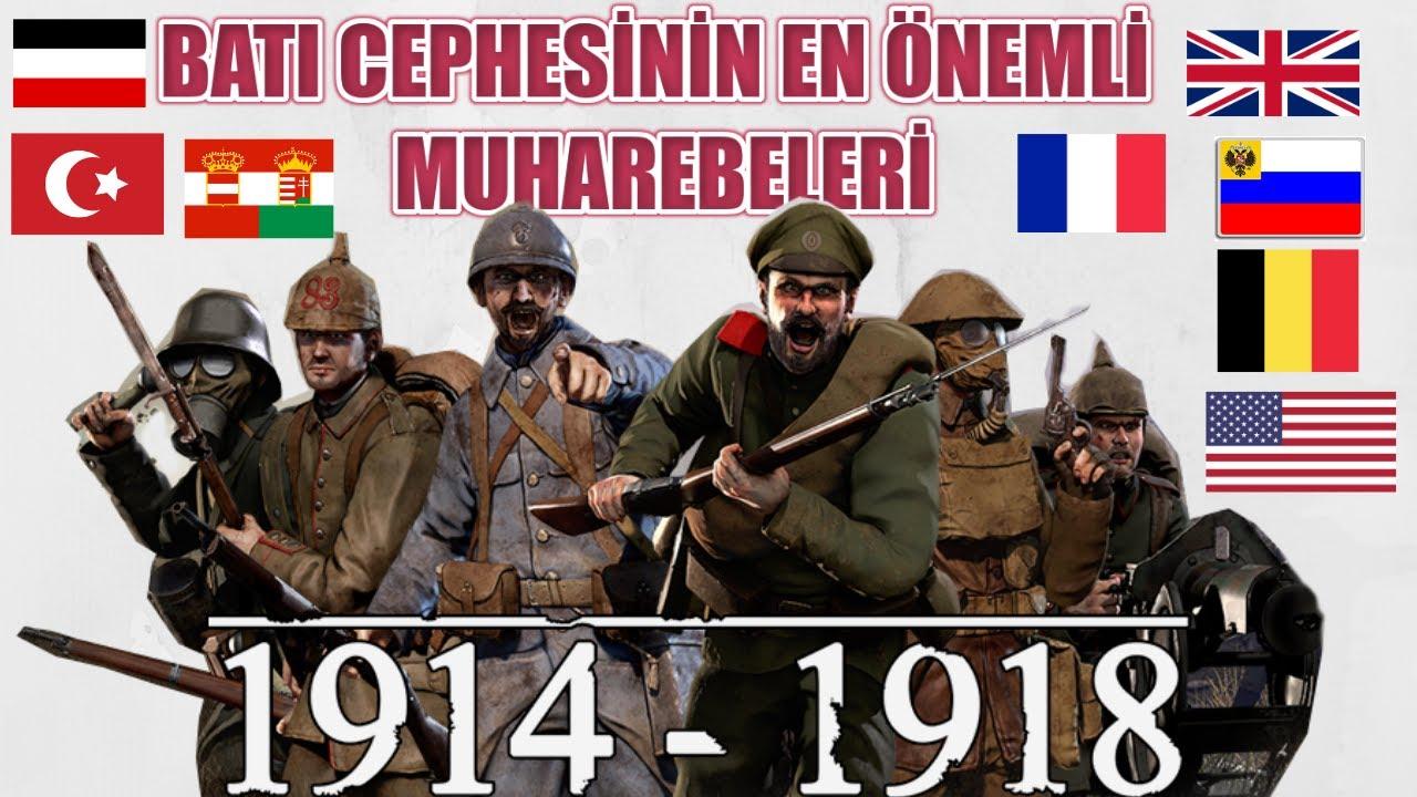 BATI CEPHESİNİN EN ÖNEMLİ MUHAREBELERİ 1. Dünya savaşı tarihi