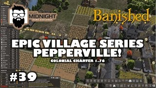 Banished Colonial Charter 1.76 - Pepperville - We Took to Many Nomads!  Stop Eating! - Part 39