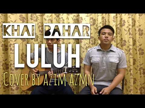 Khai Bahar - Luluh (acoustic cover by Azim Azmn ft Zal Hasmee Experiment Melody)