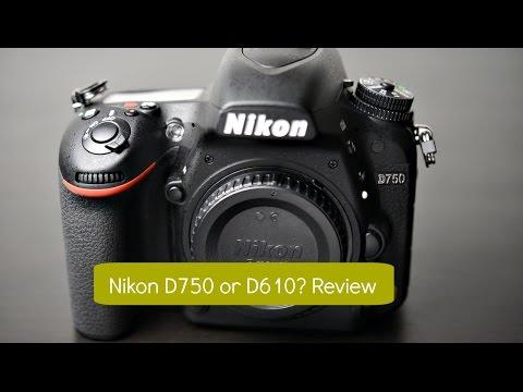 NIKON D750 VS D610-WHICH TO BUY? Nikon D750 Review