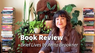 Book Review | Brief Lives by Anita Brookner
