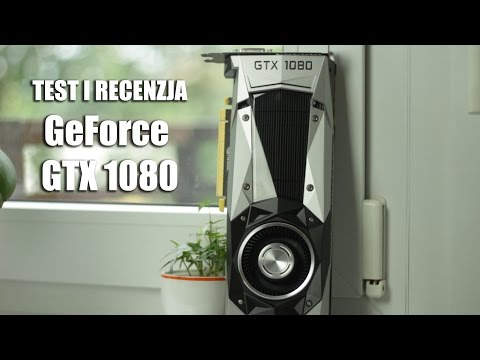 GeForce GTX 1080 – test i recenzja