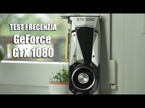 GeForce GTX 1080 – test i recenzja