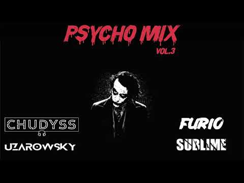 PSYCHO MIX ★ VOL.3 ★ CHUDYSS & UZAROWSKY & FURIO & SUBLIME ★ FIDGET 2020
