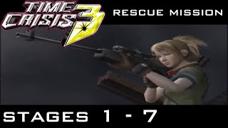 Time Crisis 3: Rescue Mission - Stages 1 - 7 (Very Hard)