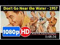 Don't Go Near the Water (1957) *Full* MoVieS#*