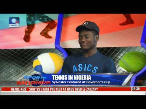 Sports This Morning: Analysing Propects, Challenges Of Tennis In Nigeria