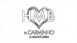 HMB o amor é assim  ft Carminho