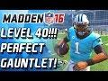 LEVEL 40!!! CAM NEWTON OWNS THE GAUNTLET! BEST GAUNTLET RUN! - Madden 16