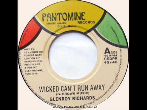 Glenroy Richards - Wicked Can't Run Away