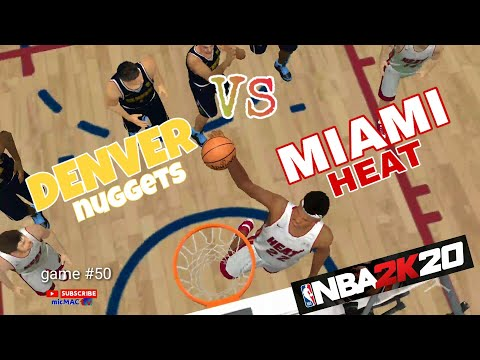 denver-nuggets-vs-miami-heat/-game-#50/nba-restart/no-live-audience/nba-2k20-android/ios/-micmac-tv