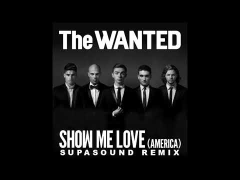 The Wanted // Show Me Love [America] (Supasound Remix)