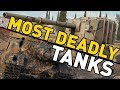 World of Tanks || MOST DEADLY TANKS