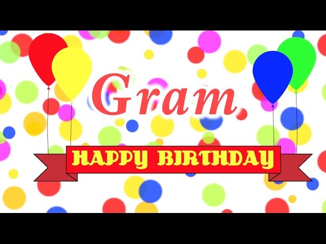 Happy Birthday Gram Song