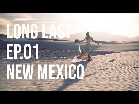 Long Last EP.01 - New Mexico