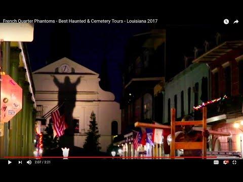 French Quarter Phantoms - Best Haunted & Cemetery Tours - Louisiana 2017