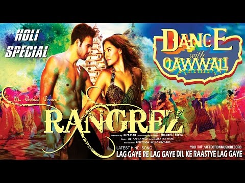 RANGREZ | LAG GAYE RE LAG GAYE | HOLI SPECIAL QAWWALI | NEW BOLLYWOOD SONG | AFFECTION MUSIC RECORDS