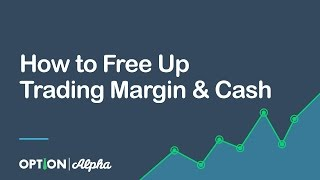 How to Free Up Trading Margin & Cash