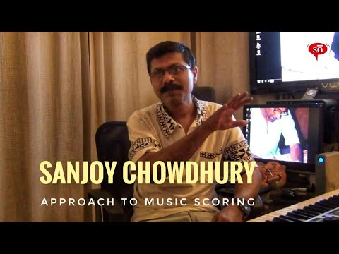 My approach to scoring music for films: Sanjoy Chowdhury