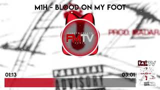 M1H - Blood On My Foot [Audio] | First Media TV