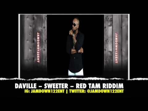 Da'ville -- Sweeter - Red Tam Riddim - January 2014