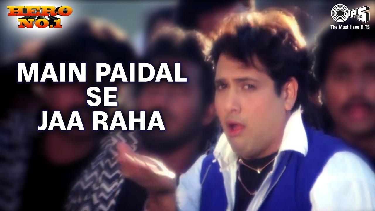 Main Paidal Se Jaa   Govinda & Karisma   Vinod Rathod & Poornima   Hero No 1   90's Blockbuster Song