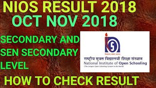 NIOS RESULT OCTOBER 2018!! HOW TO CHECK NIOS RESULT 2018 FOR SECONDARY AND SENIOR SECONDARY