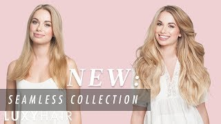 NEW: Seamless Luxy Hair Extensions Collection   Luxy Hair