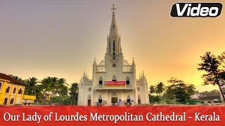 Our Lady of Lourdes Metropolitan Cathedral - Kerala (Thrissur) | Indian Church Tours | Eternal Grace