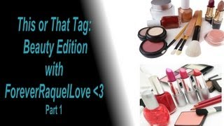 This or That Tag (Beauty Edition) Part 1 | ForeverRaquelLove & WithinLiesBeauty ♥ Thumbnail