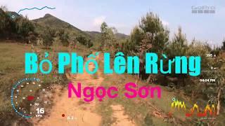 Bỏ Phố Lên Rừng - Ngọc Sơn