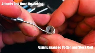 Tutorial: Aspire Atlantis coil head rewick/rebuild using Japanese organic cotton.