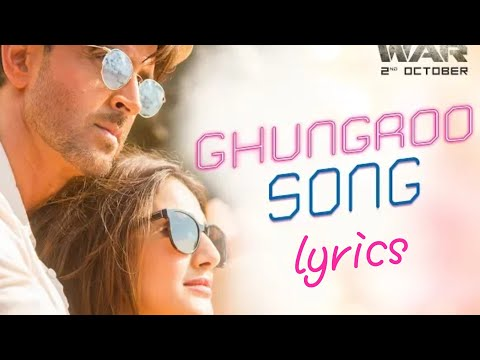 Ghungroo song- war / arijit singh new song / Hrithik roshan/ ghongroo song lyrics