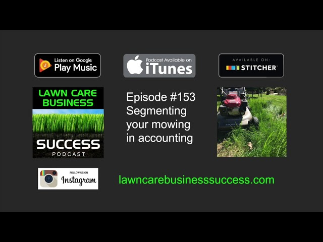 Episode #153 Segmenting your lawn mowing in accounting