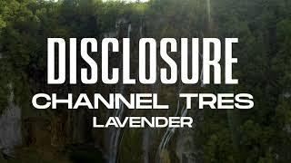 Disclosure, Channel Tres – Lavender (Official Visualiser)