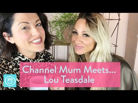 Channel Mum Meets ... Lou Teasdale