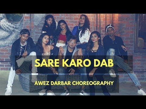 Sare Karo Dab | Raftaar Sonu Kakkar Muhfaad | Awez Darbar Choreography