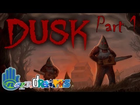 DUSK - {Part 1} - NEET.dreams Plays