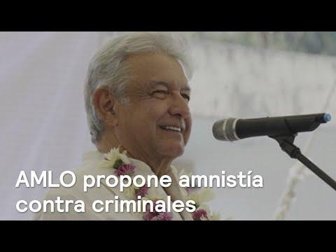 López Obrador analiza amnistía para delincuentes y criminales - Despierta con Loret