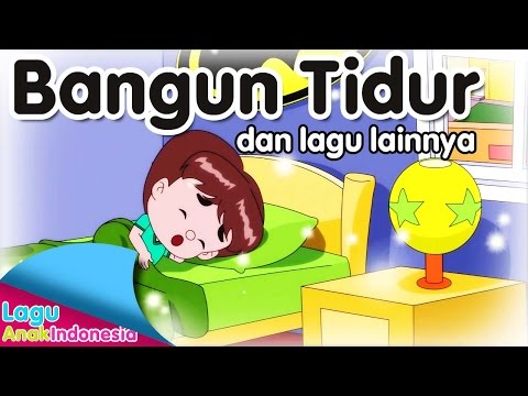 BANGUN TIDUR Dan Lagu Lainnya | Lagu Anak Indonesia